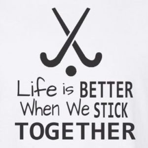 Life is BETTER When We STICK TOGETHER